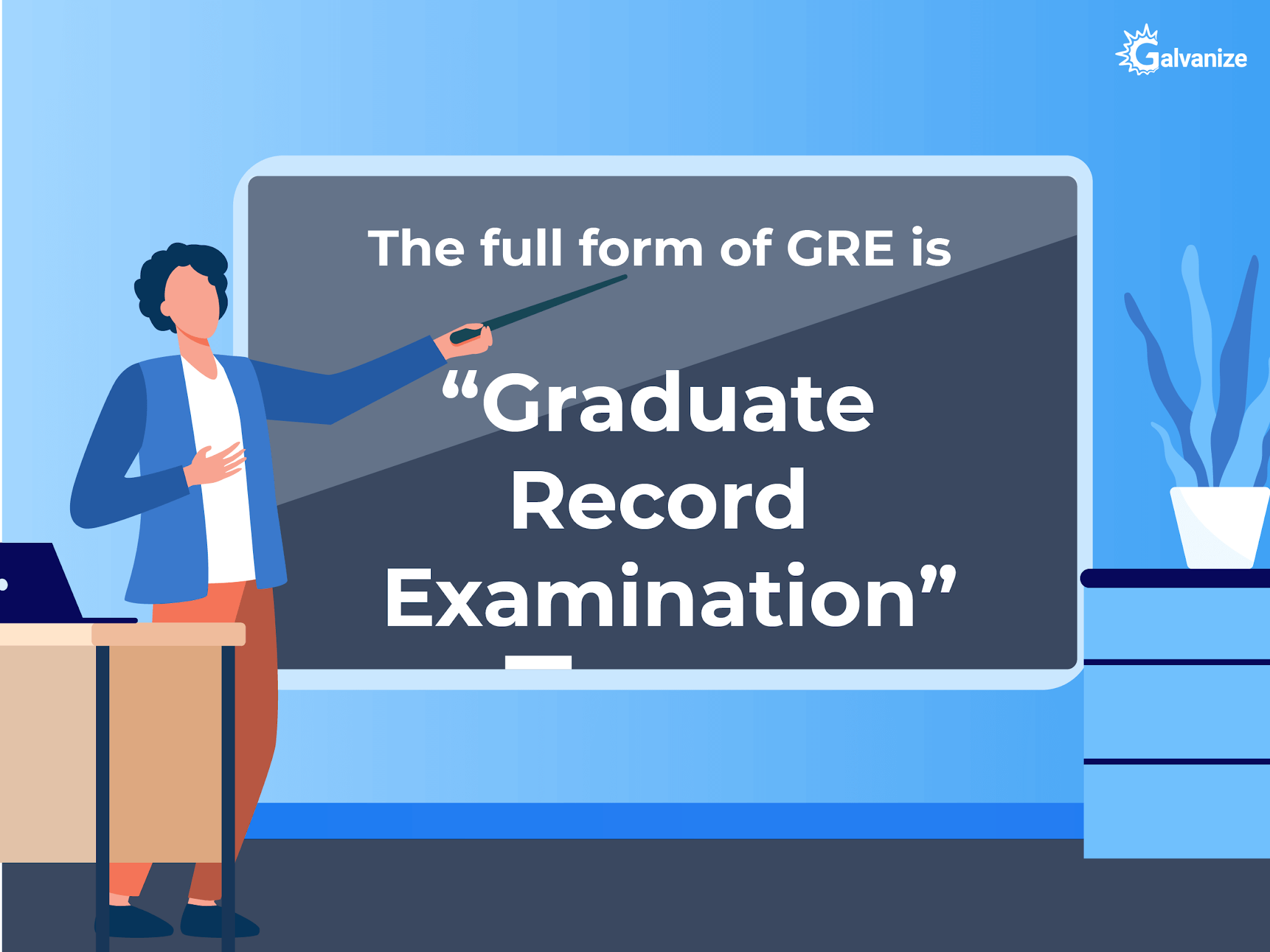 GRE Full form : Graduate Record Examination